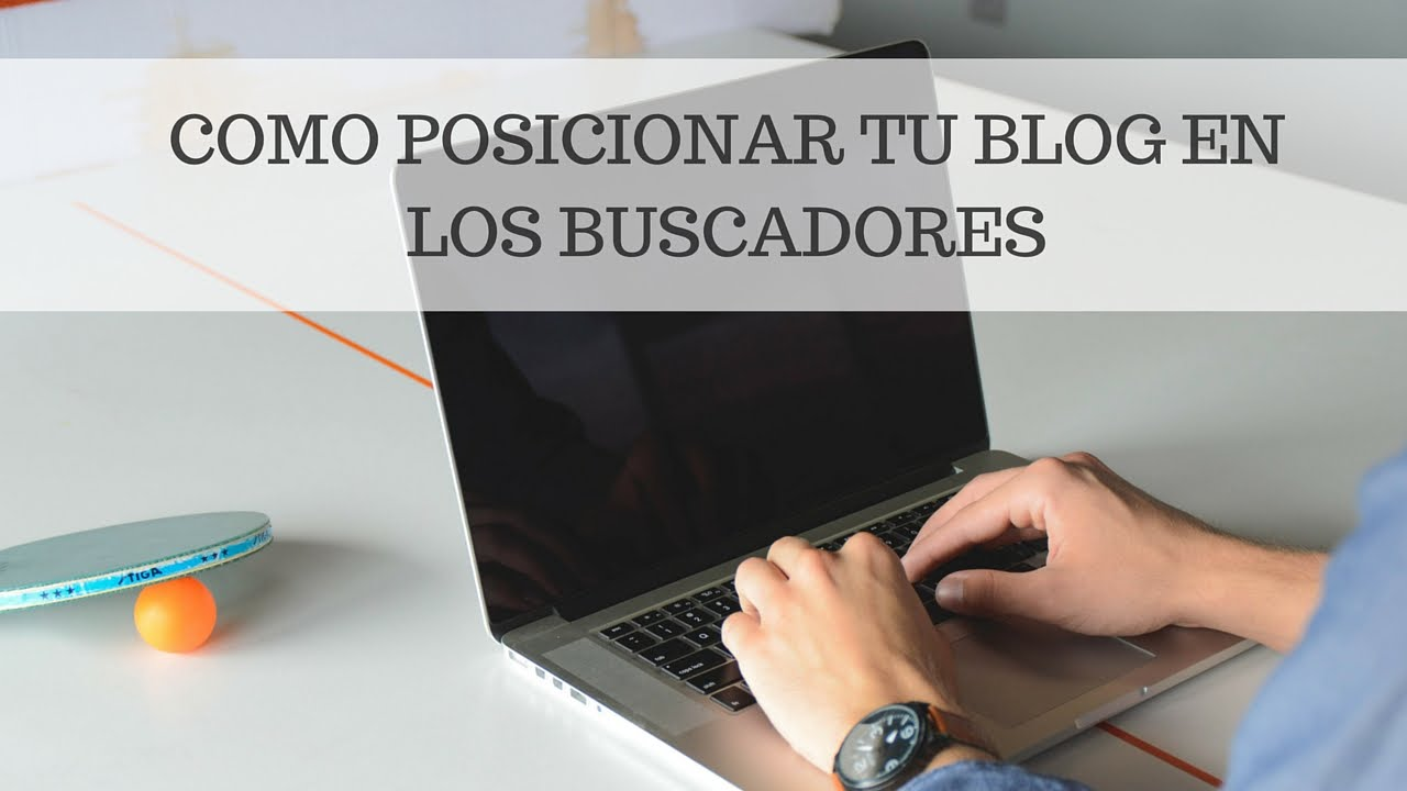 posicionar blog en google